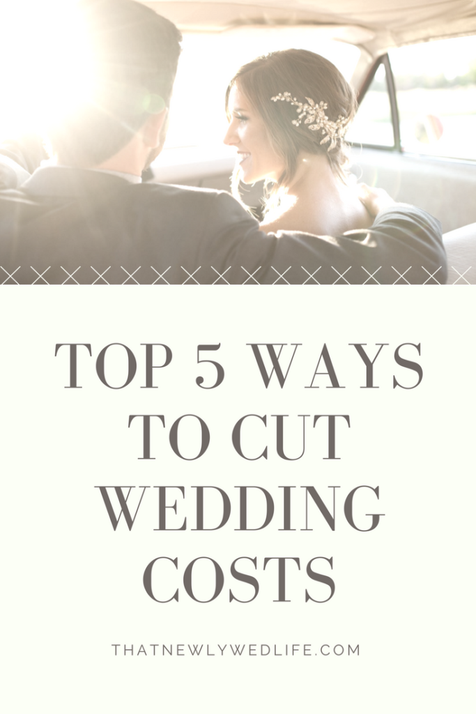 Top 5 Ways To Cut Wedding Costs