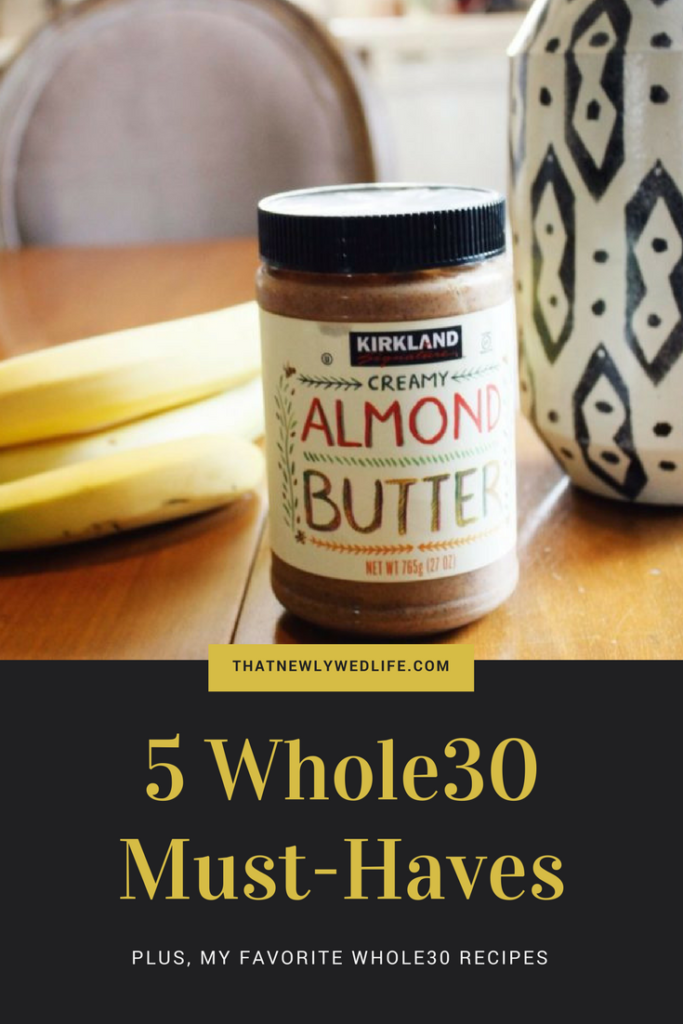5 Whole30 Must-Haves | That Newlywed Life